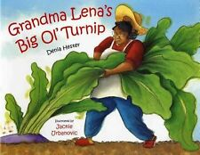 Grandma Lena's Big Ol' Turnip by Denia Lewis Hester (2005, Picture Book)