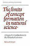 Texts in German Philosophy Ser.: The Limits of Concept Formation in Natural...