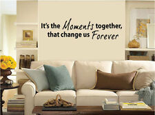 It's the MOMENTS together decal-Great for walls of your home and as gifts.