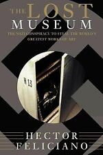 Lost Museum : The Nazi Conspiracy to Steal the World's Greatest Works of Art...