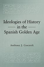 Ideologies of History in the Spanish Golden Age (Penn State Studies in-ExLibrary