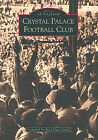 Crystal Palace FC - Archive Photographs - Images of England - The Eagles book