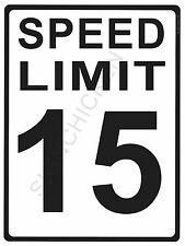 "SPEED LIMIT  15MPH - NEW ALUMINUM SIGN - 9"" X 12""  road and street signs -"