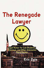 The Renegade Lawyer: Legal Humor for Law Students, Attorneys, and Other Interest
