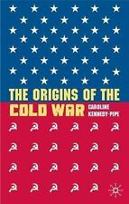 The Origins of the Cold War by Caroline Kennedy-Pipe (2007, Hardcover)