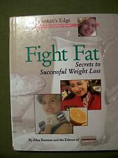 Fight Fat: Secrets to Successful Weight Loss by Alisa Bauman (1998, Hardcover)