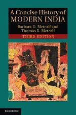 A Concise History Of Modern India by Barbara D Metcalf