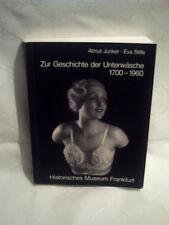 Almut Junker/Eva Stille, Zur Geschichte der Unterwäsche 1700-1960, 1988