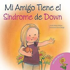 Mi Amigo Tiene el Sindrome de Down: My Friend Has Down Syndrome (Spani-ExLibrary