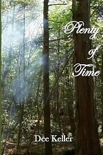 Plenty of Time by Dee Keller (2013, Paperback, Large Type)