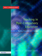 Teaching in Post-compulsory Education: Policy,Practice and Values by Taylor &...