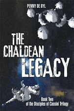 The Chaldean Legacy : Book Two of the Disciples of Cassini Trilogy by Penny...