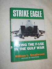 Strike Eagle - Flying The F-15E In The Gulf War  by  William L. Smallwood (1994