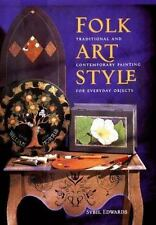 Folk Art Style: Traditional and Contemporary Painting for Everyday Obj-ExLibrary