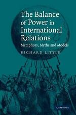 The Balance of Power in International Relations : Metaphors, Myths and Models...