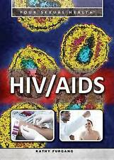 HIV/AIDS (Your Sexual Health) by Furgang, Kathy
