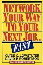 Network Your Way to Your Next Job...Fast-ExLibrary