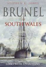 Brunel In South Wales Vol 3: Links to Leviathans, Jones, Stephen K, Very Good co