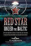 Red Star, Under the Baltic: A Soviet Submariner's Personal Account, 1941-1945