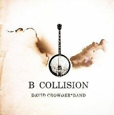 B Collision 2006 by Crowder, David Band . EXLIBRARY