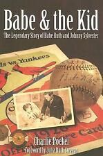 Babe & the Kid:: The Legendary Story of Babe Ruth and Johnny Sylvester-ExLibrary