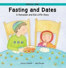 Fasting and Dates: A Ramadan and Eid-ul-Fitr Story (Festival Time!)