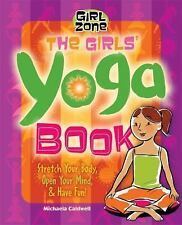 The Girls' Yoga Book: Stretch Your Body, Open Your Mind, and Have Fun!-ExLibrary