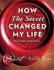 How the Secret Changed My Life by Rhonda Byrne (2016, Hardcover)