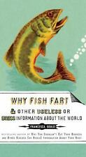 Why Fish Fart and Other Useless or Gross Information about the World by Francesc