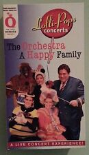 lolli-pops concerts  THE ORCHESTRA A HAPPY FAMILY  VHS VIDEOTAPE
