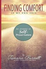 Finding Comfort in My Own Skin : My Journey in Self-Preservation by Tamara...