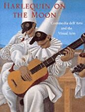 Harlequin on the Moon: Commedia Dell'Arte and the Visual Arts, Lawner, Lynne, ,