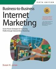 Business-to-Business Internet Marketing: Seven Proven Strategies for I-ExLibrary
