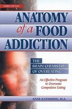 Anatomy of a Food Addiction: The Brain Chemistry of Overeating: An Effective Pro