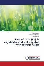 Fate of Lead in Vegetables and Soil Irrigated with Sewage Water by Jabeen...