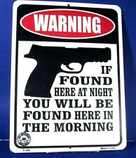 Security Sign WARNING If found here at night New aluminum sublimation sign