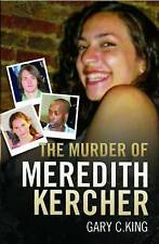 The Murder of Meredith Kercher by Gary C. King (Paperback) Book New
