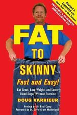 FAT TO SKINNY Fast and Easy! Revised and Expanded with Over 200 Recipes: Eat Gre