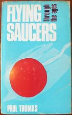FLYING SAUCERS THROUGH THE AGES.  PAUL THOMAS 1965 1st ENGLISH EDITION HARDBACK