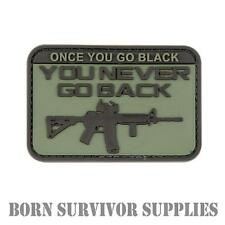 ONCE YOU GO BLACK NEVER GO BACK PVC VELCRO PATCH Airsoft Military Morale Badge