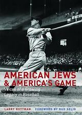 American Jews and America's Game: Voices of a Growing Legacy in Baseball by Rut