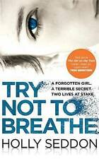 Try Not to Breathe by Holly Seddon Paperback Book