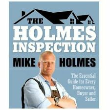 Holmes Inspection: The Essential Guide for Every Homeowner, Buyer and Seller by