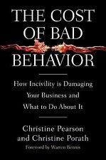 Cost of Bad Behavior How Incivility Is Damaging Your Business what to do book
