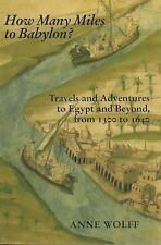 How Many Miles to Babylon? Travels and Adventures to Egypt and Beyond, from 1300