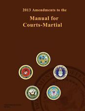 2013 Amendments to the Manual for Courts-Martial