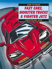How to Draw Fast Cars, Monster Trucks, & Fighter Jets
