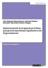 Implementacion de la Agricultura Urbana para Generar Aprendizajes...