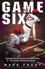 Game Six: Cincinnati, Boston, and the 1975 World Series: The Triumph of America'