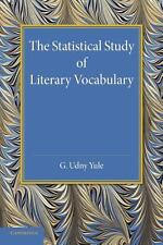 The Statistical Study of Literary Vocabulary by C. Udny Yule (2014, Paperback)